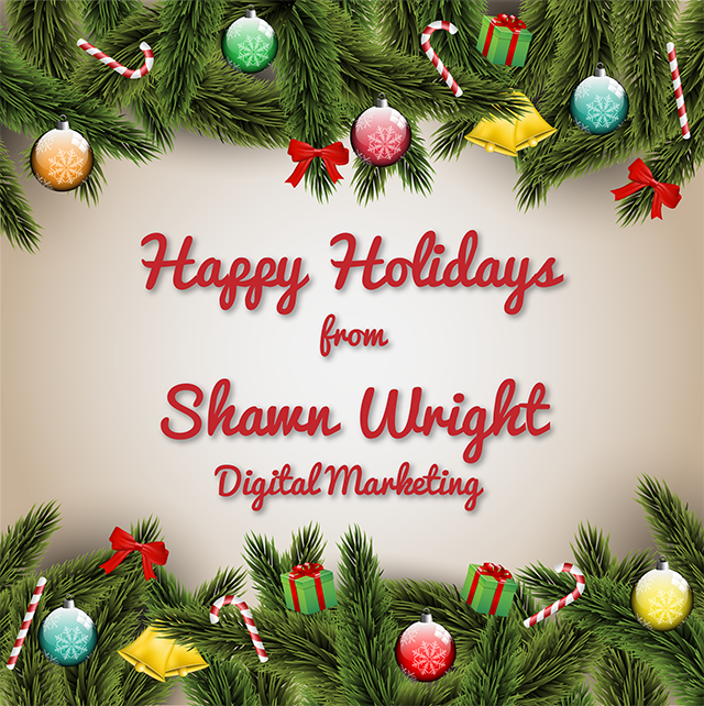 Happy Holidays from Shawn Wright Digital Marketing