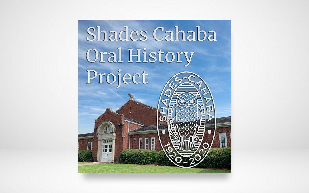 Shades Cahaba Oral History Project Podcast