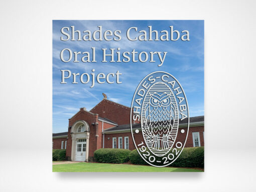 Shades Cahaba Oral History Project Podcast